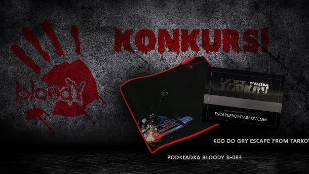 Konkurs: Do wygrania podkładki Bloody i kody do Escape from Tarkov